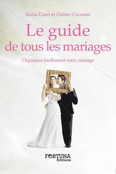 Le guide de tous les mariages