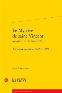 Le mystère de saint Vincent (Angers, 1471-Le Lude, 1476)