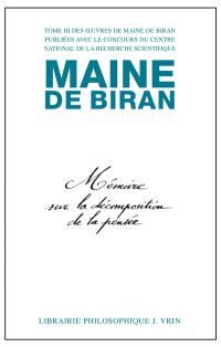 Maine de Biran, oeuvres. Volume 3, Mémoire sur la décomposition de la pensée