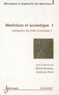 Matériaux et acoustique. Volume 1, Propagation des ondes acoustiques 1