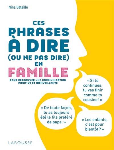Ces phrases à dire (ou ne pas dire) en famille