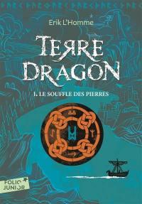 Terre-Dragon. Volume 1, Le souffle des pierres