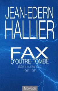 Fax d'outre-tombe : Voltaire tous les jours, 1992-1996