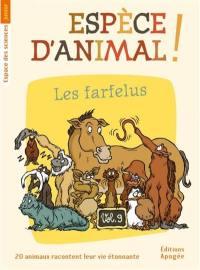 Espèce d'animal !. Volume 9, Les farfelus
