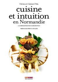Cuisine et intuition en Normandie