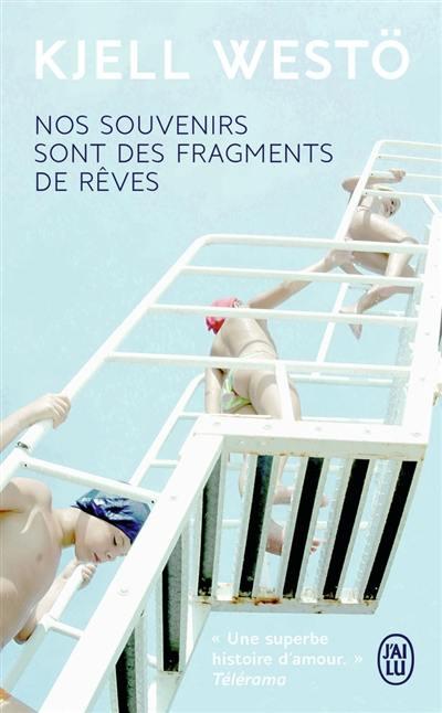 Nos souvenirs sont des fragments de rêves