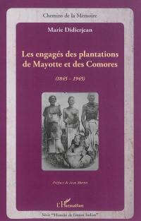 Les engagés des plantations de Mayotte et des Comores