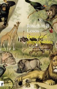 Destinées improbables : le hasard, la nécessité et l'avenir de l'évolution