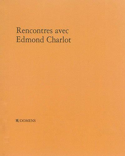 Rencontres avec Edmond Charlot