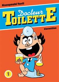 Docteur toilette. Volume 1,