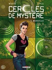 Cercles de mystère. Volume 1, Murielle