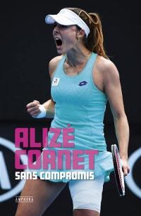 Alizé Cornet sans compromis