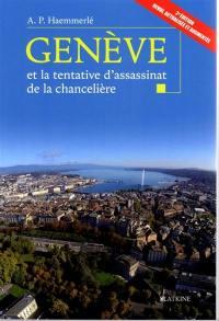 Genève et la tentative d'assassinat de la chancelière