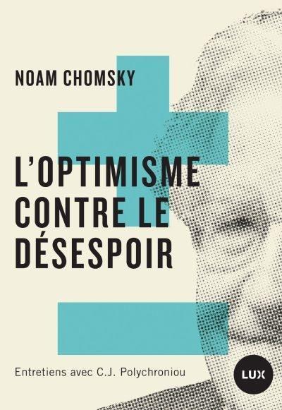 L'optimisme contre le désespoir  : entretiens avec C.J. Polychroniou