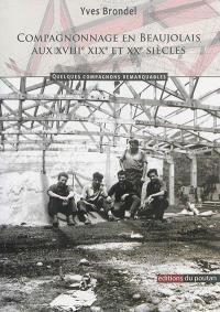 Compagnonnage en Beaujolais aux XVIIIe, XIXe et XXe siècles