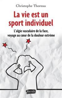 La vie est un sport individuel