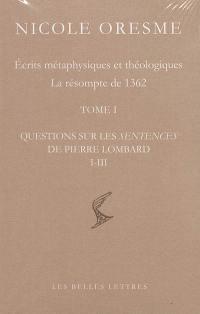Ecrits métaphysiques et théologiques, Questions sur les Sentences de Pierre Lombard