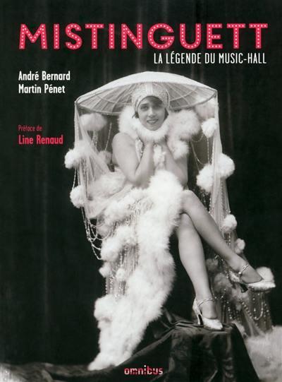 Mistinguett : la légende du music-hall