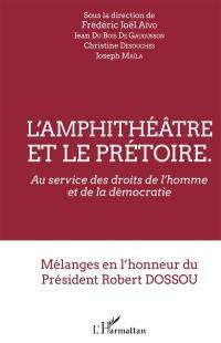 L'amphithéâtre et le prétoire