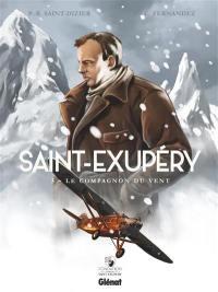 Saint-Exupéry. Volume 3, Le compagnon du vent