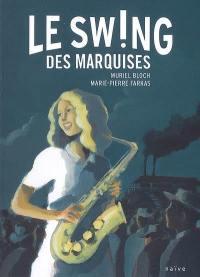 Le souffle des marquises. Volume 2, Le swing des marquises