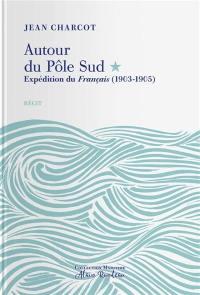 Autour du Pôle Sud, Expédition du Français, (1903-1905)