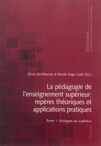 La pédagogie de l'enseignement supérieur. Volume 1, Enseigner au supérieur