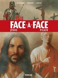 Face-à-face, Jésus-Pilate