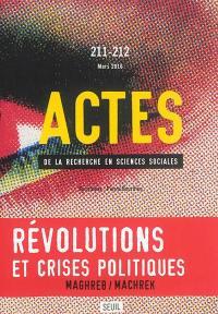 Actes de la recherche en sciences sociales. n° 211-212, Révolutions et crises politiques