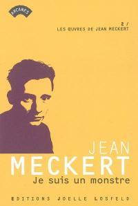 Les oeuvres de Jean Meckert. Volume 2, Je suis un monstre