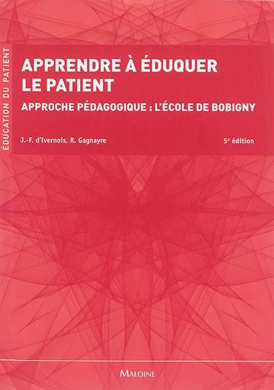 Apprendre à éduquer le patient : approche pédagogique, l'Ecole de Bobigny