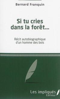 Si tu cries dans la forêt...