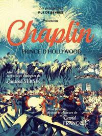Chaplin. Volume 2, Chaplin prince d'Hollywood