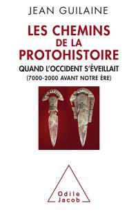 Les chemins de la protohistoire