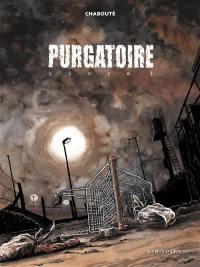 Purgatoire. Volume 1,