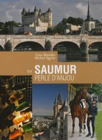 Saumur, perle d'Anjou