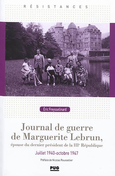 Journal de guerre de Marguerite Lebrun, épouse du dernier président de la IIIe République