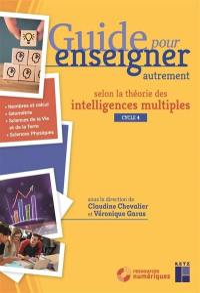 Guide pour enseigner autrement selon la théorie des intelligences multiples, cycle 4