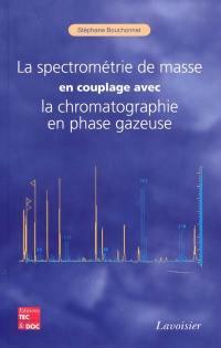 La spectrométrie de masse en couplage avec la chromatographie en phase gazeuse