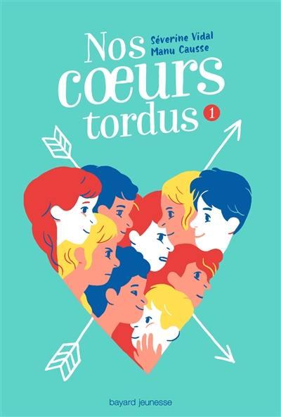 Nos coeurs tordus. Volume 1,