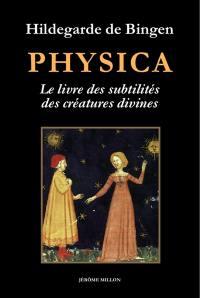 Physica. Précédé de Au jardin d'Hildegarde