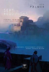 Terra ignota. Volume 2, Sept redditions