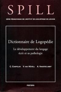 Dictionnaire de logopédie. Volume 3, Le développement du langage écrit et sa pathologie