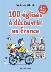 100 églises à découvrir en France