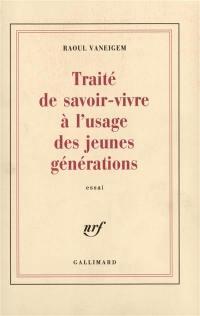 Traité de savoir-vivre à l'usage des jeunes générations