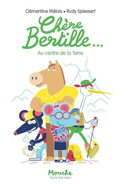 Chère Bertille.... Volume 2, Au centre de la Terre