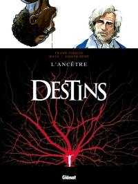 Destins. Volume 11, L'ancêtre