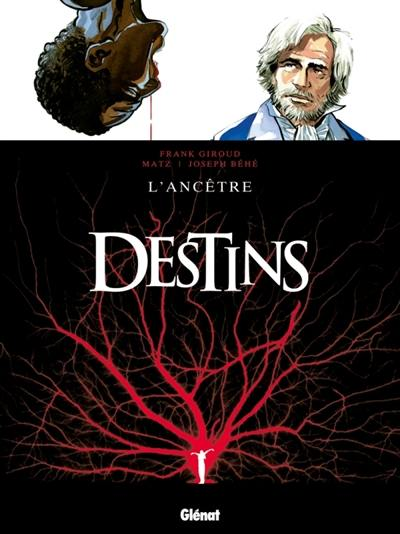Destins. Volume 11, L'ancêtre