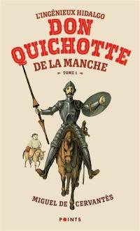L'ingénieux hidalgo Don Quichotte de la Manche. Volume 1,