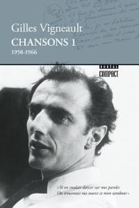 Les écrits. Chansons 1, 1958-1966